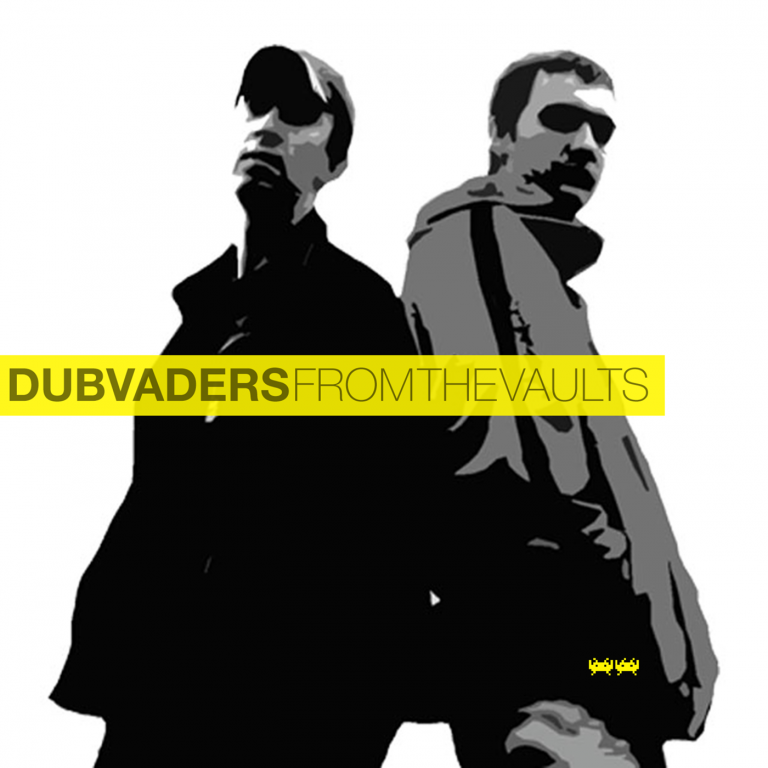 Dubvaders presents: From the vaults